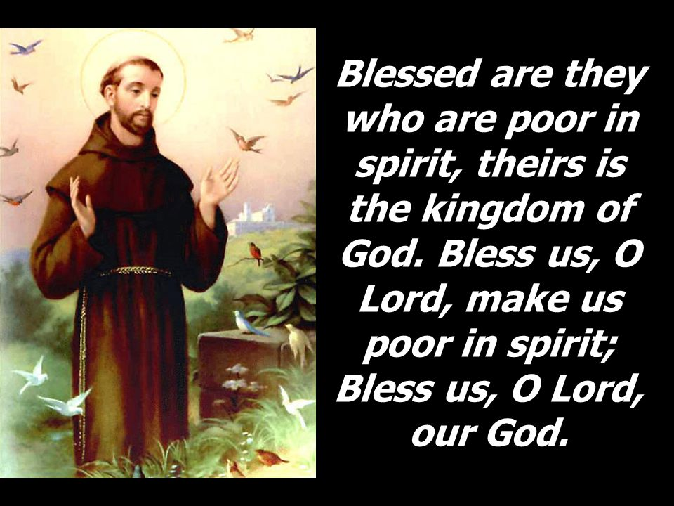 Blessed are they who are poor in spirit, theirs is the kingdom of God