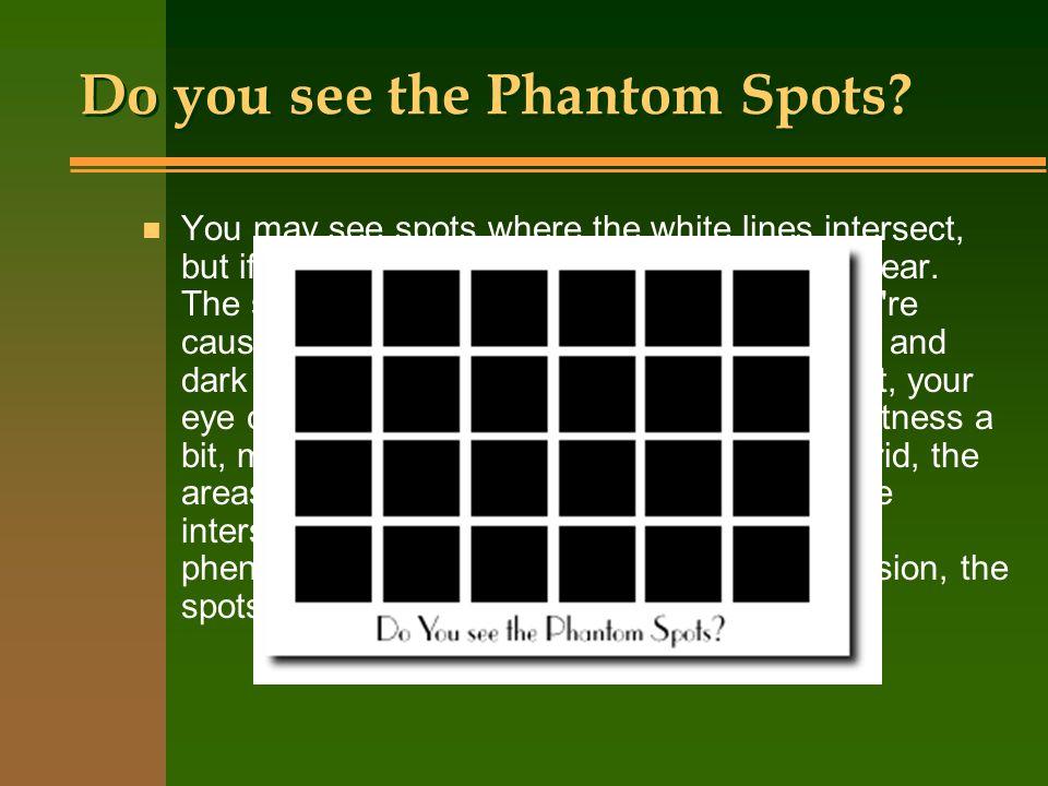 Do you see the Phantom Spots