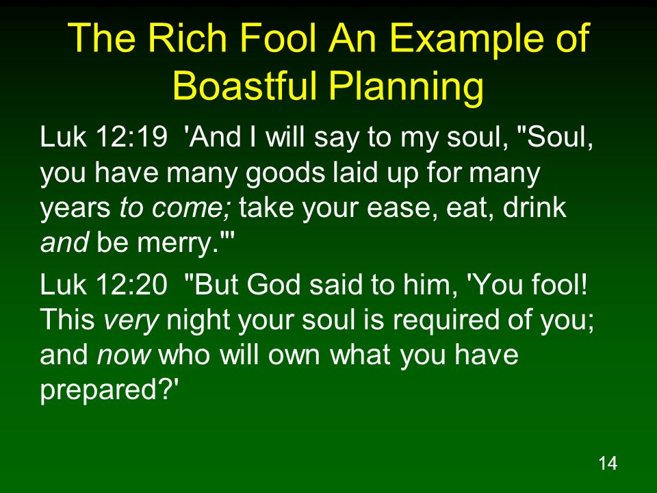 The Rich Fool An Example of Boastful Planning