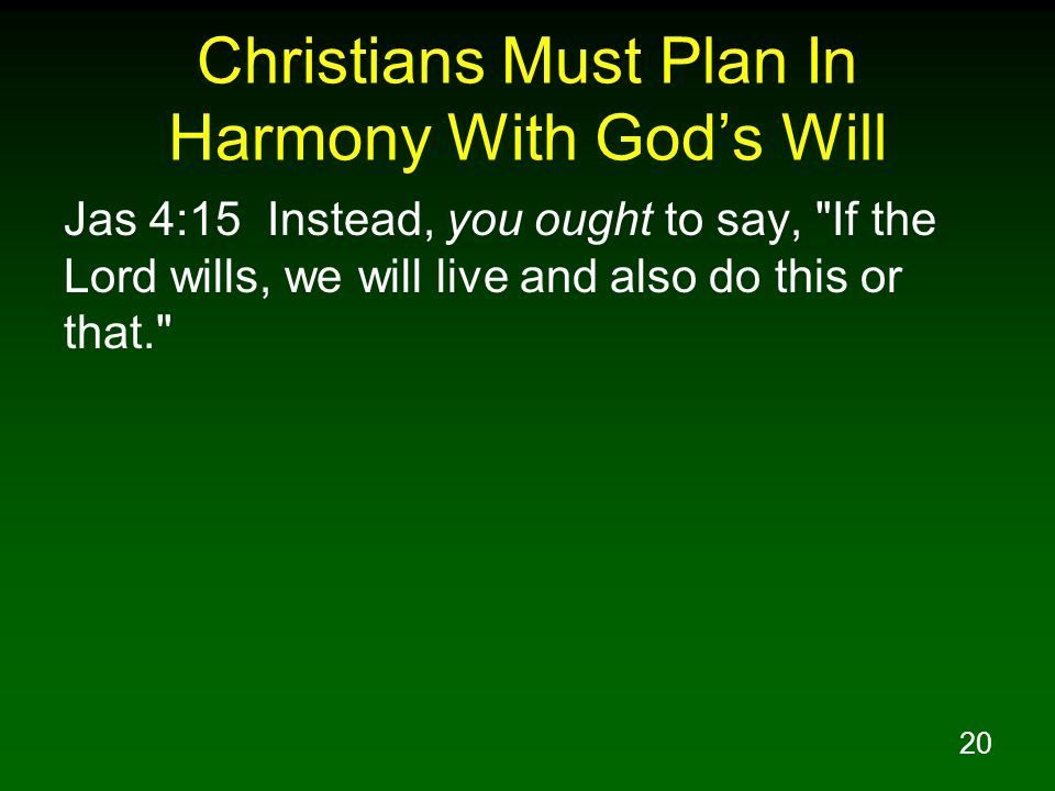 Christians Must Plan In Harmony With God's Will