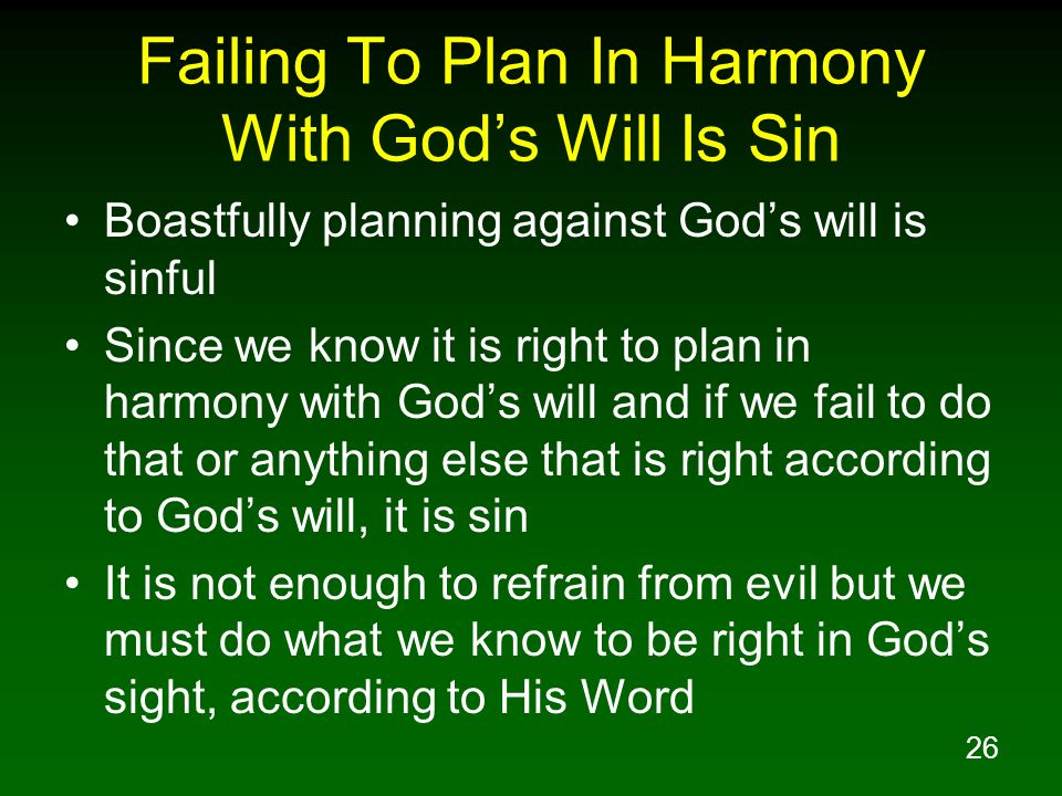 Failing To Plan In Harmony With God's Will Is Sin