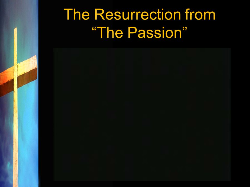 The Resurrection from The Passion
