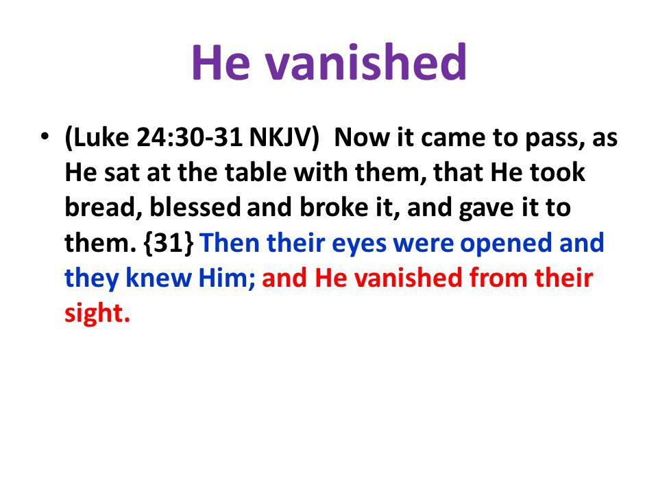 He vanished