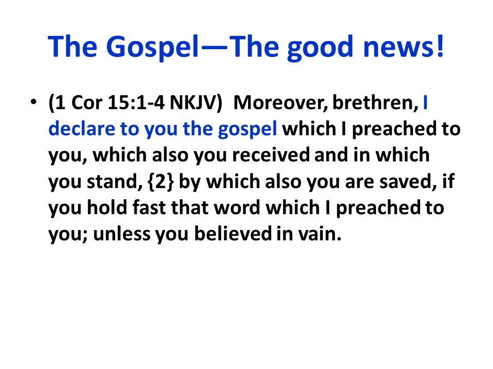 The Gospel—The good news!