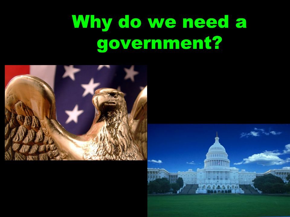 Why do we need a government