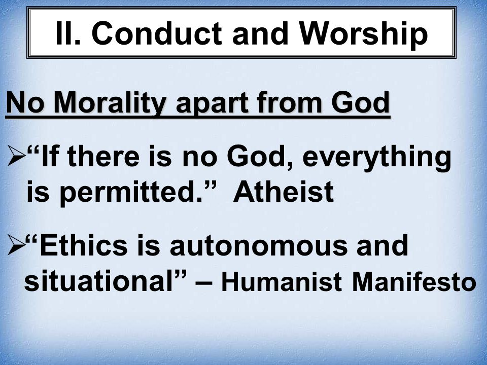 II. Conduct and Worship No Morality apart from God