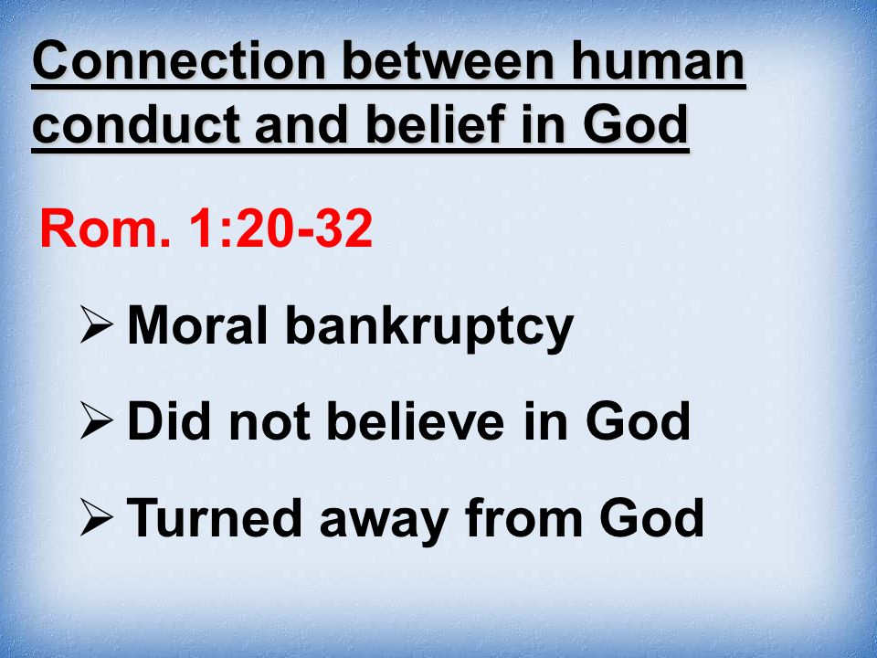 Connection between human conduct and belief in God