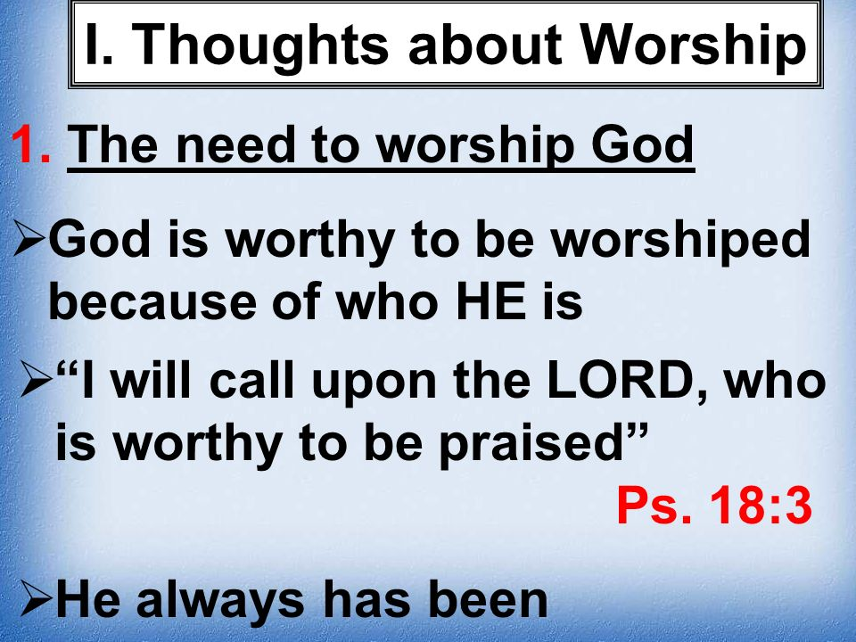 I. Thoughts about Worship