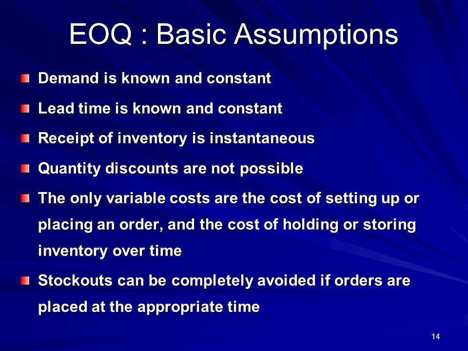 EOQ : Basic Assumptions