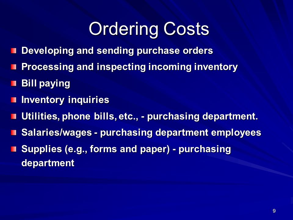 Ordering Costs Developing and sending purchase orders