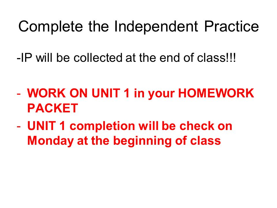 Complete the Independent Practice
