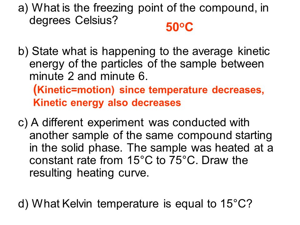 (Kinetic=motion) since temperature decreases,