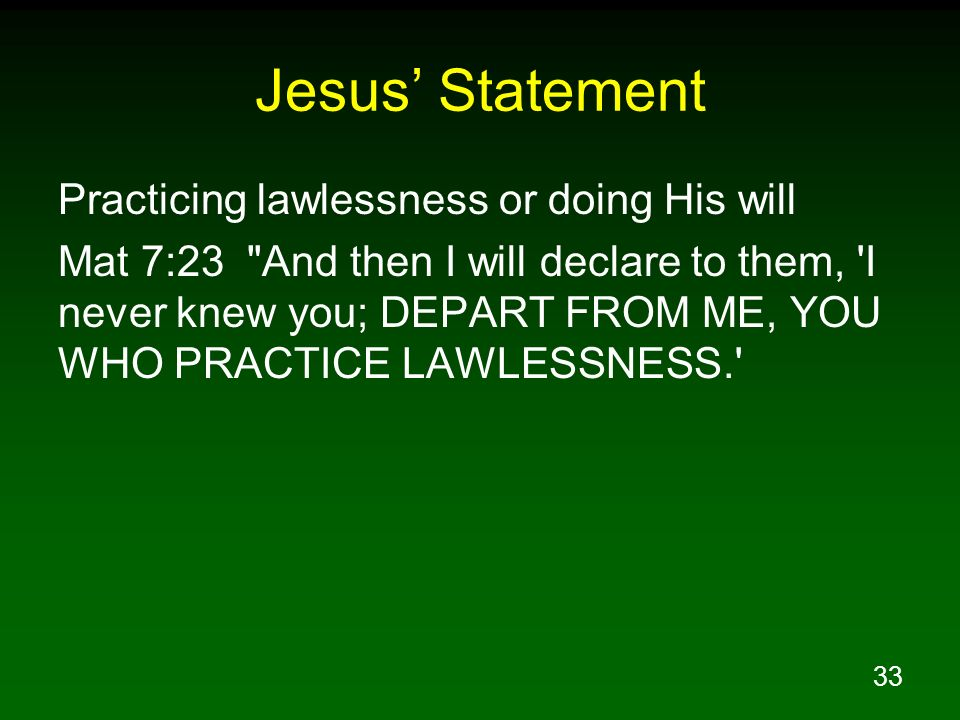 Jesus' Statement Practicing lawlessness or doing His will