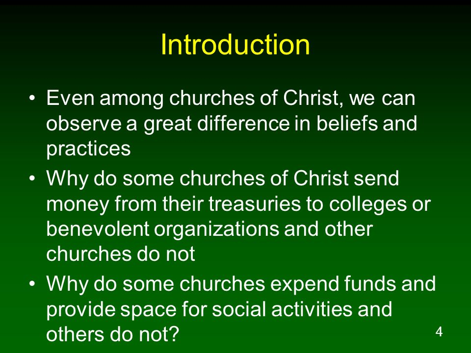 Introduction Even among churches of Christ, we can observe a great difference in beliefs and practices.