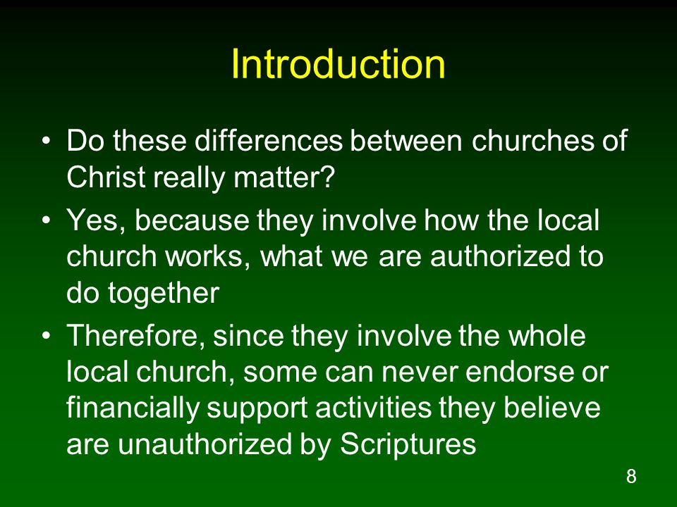 Introduction Do these differences between churches of Christ really matter