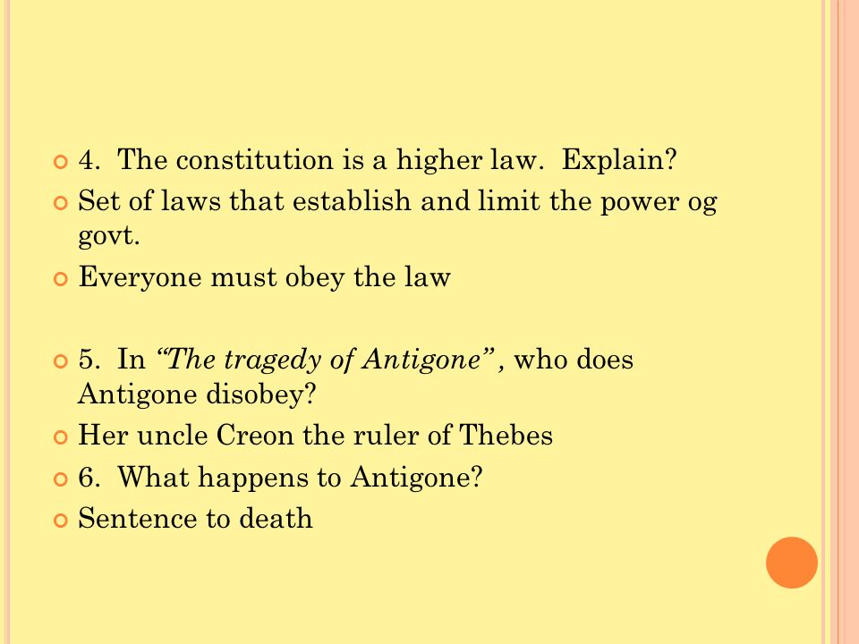 4. The constitution is a higher law. Explain