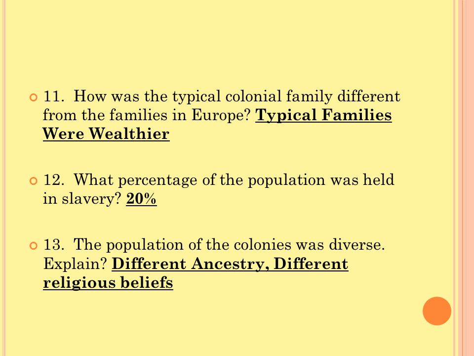 11. How was the typical colonial family different from the families in Europe Typical Families Were Wealthier