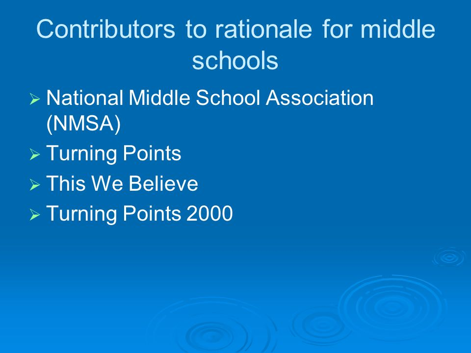 Contributors to rationale for middle schools