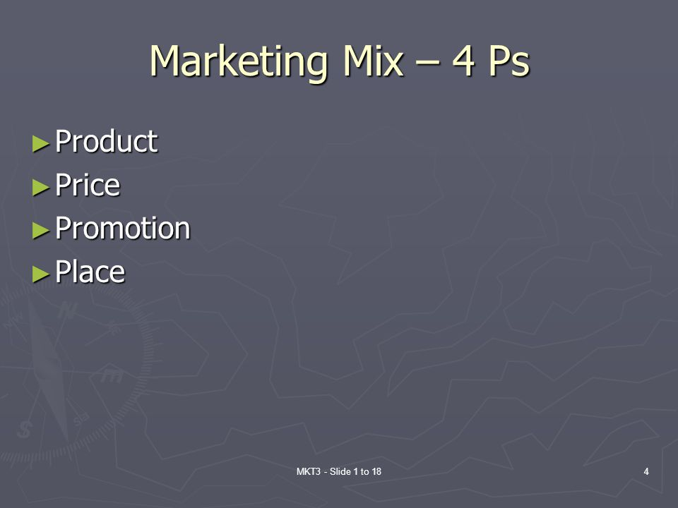Marketing Mix – 4 Ps Product Price Promotion Place