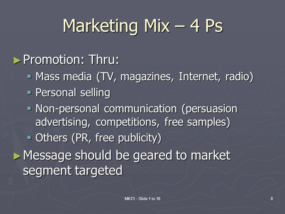 Marketing Mix – 4 Ps Promotion: Thru: