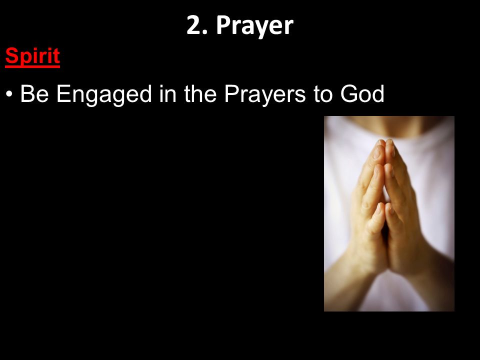 2. Prayer Spirit Be Engaged in the Prayers to God