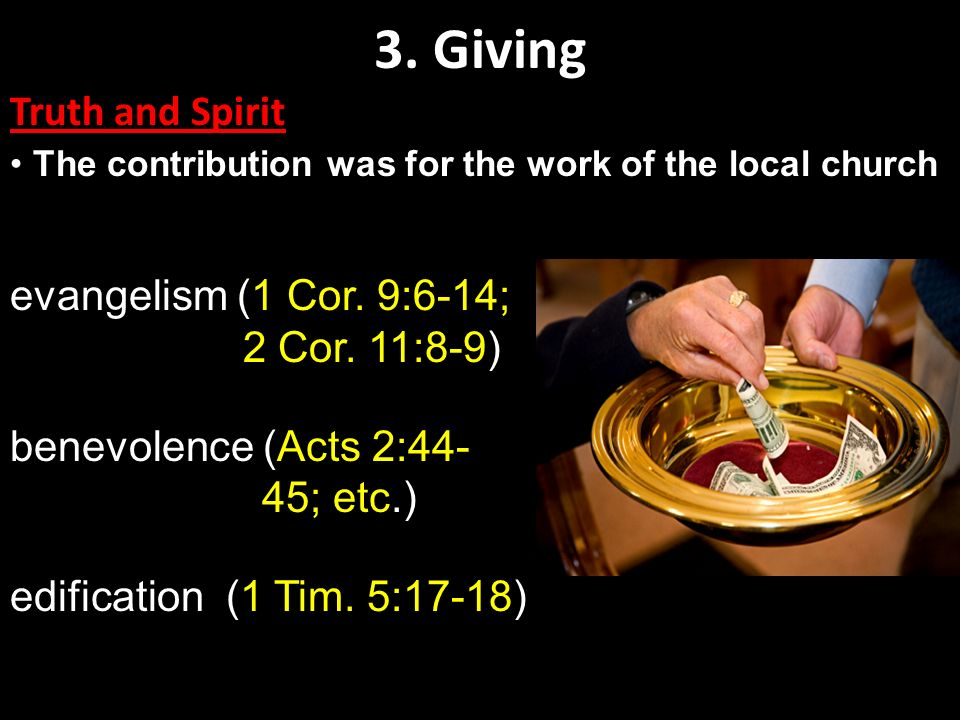 3. Giving Truth and Spirit evangelism (1 Cor. 9:6-14; 2 Cor. 11:8-9)