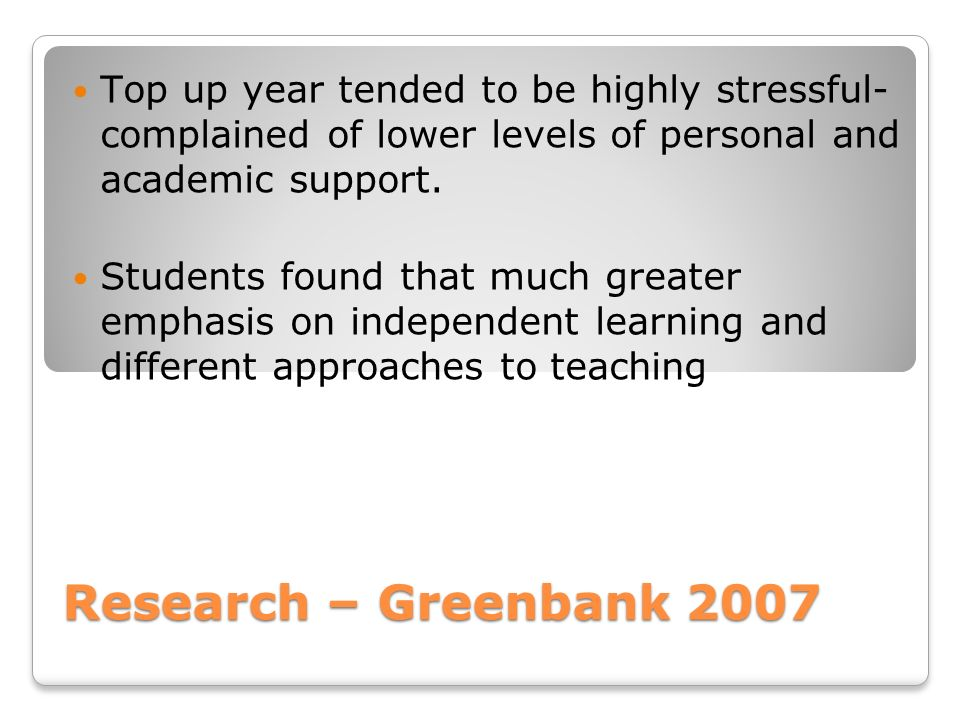 Top up year tended to be highly stressful- complained of lower levels of personal and academic support.
