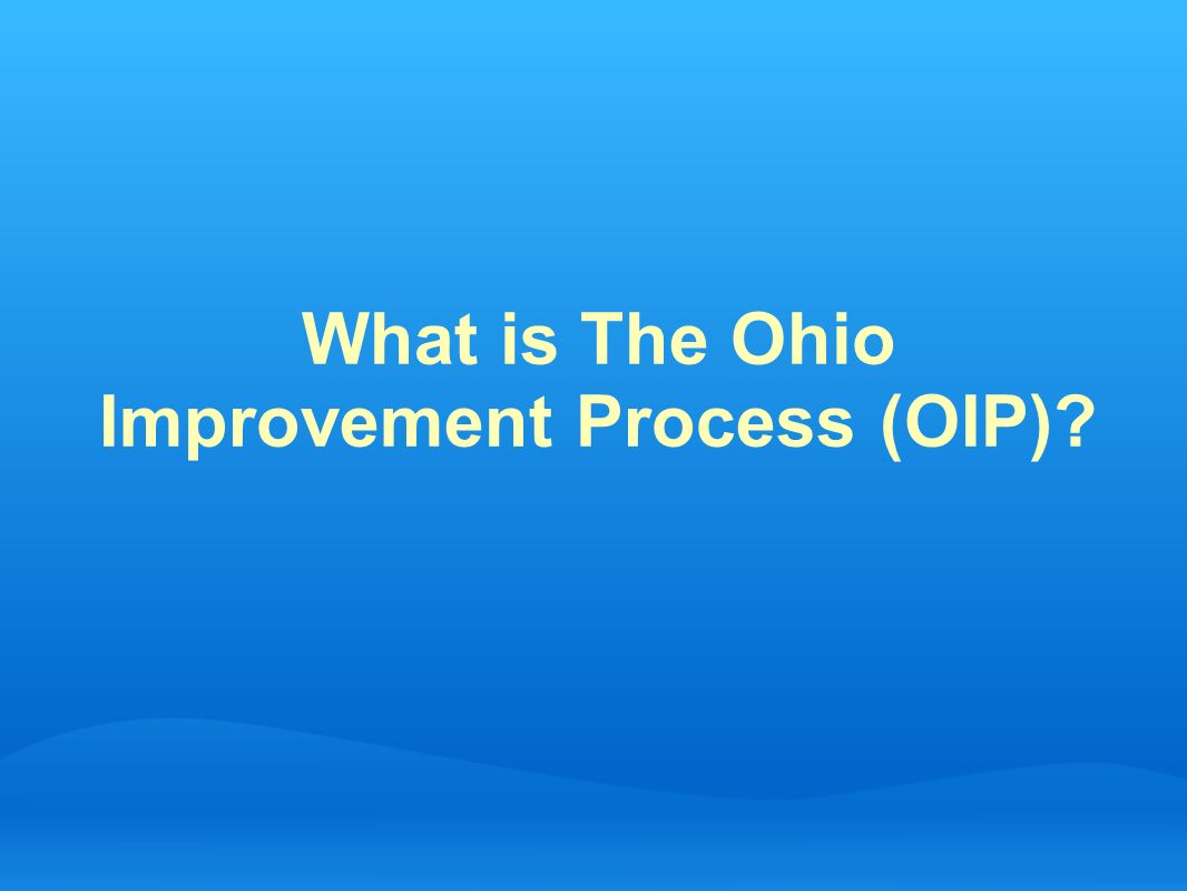 What is The Ohio Improvement Process (OIP)