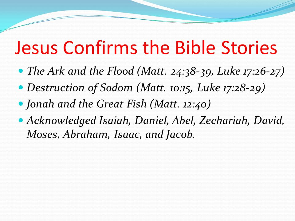 Jesus Confirms the Bible Stories