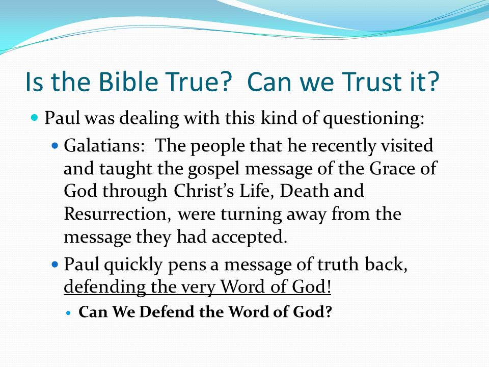 Is the Bible True Can we Trust it