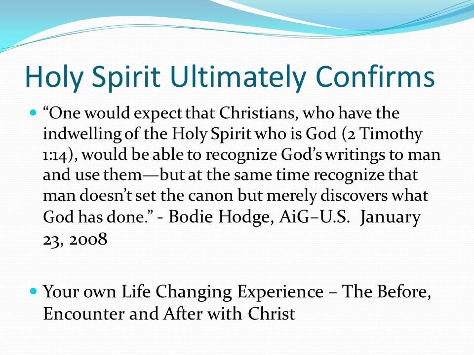 Holy Spirit Ultimately Confirms