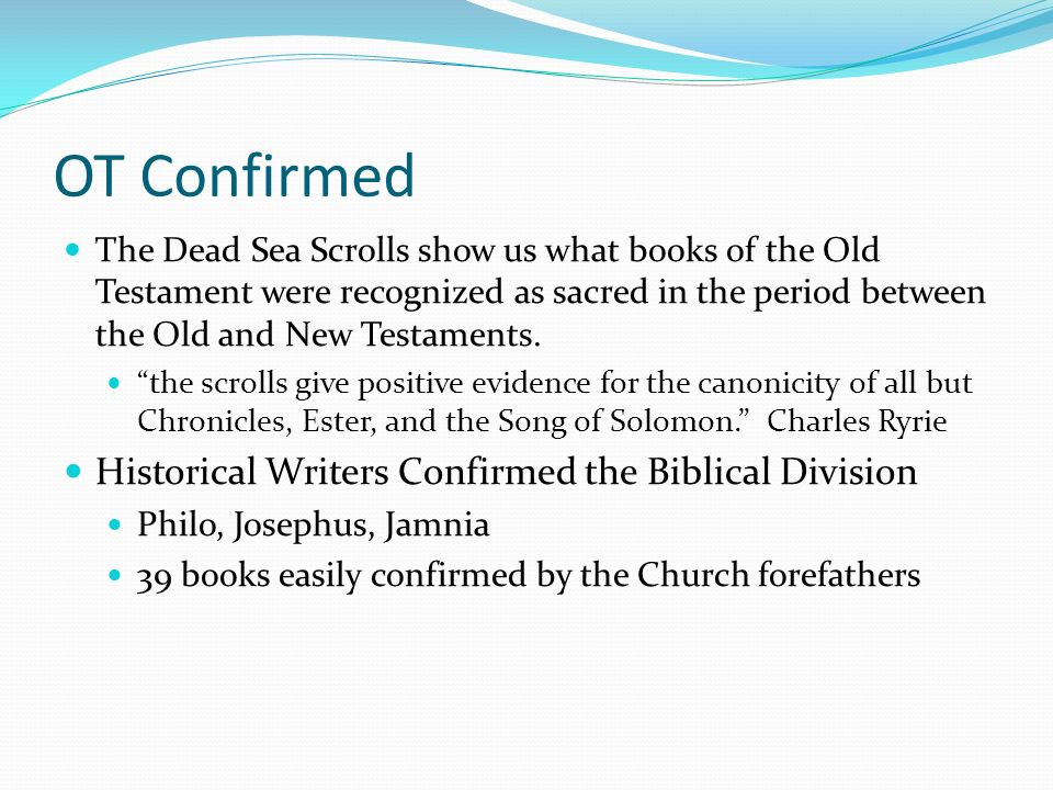 OT Confirmed Historical Writers Confirmed the Biblical Division