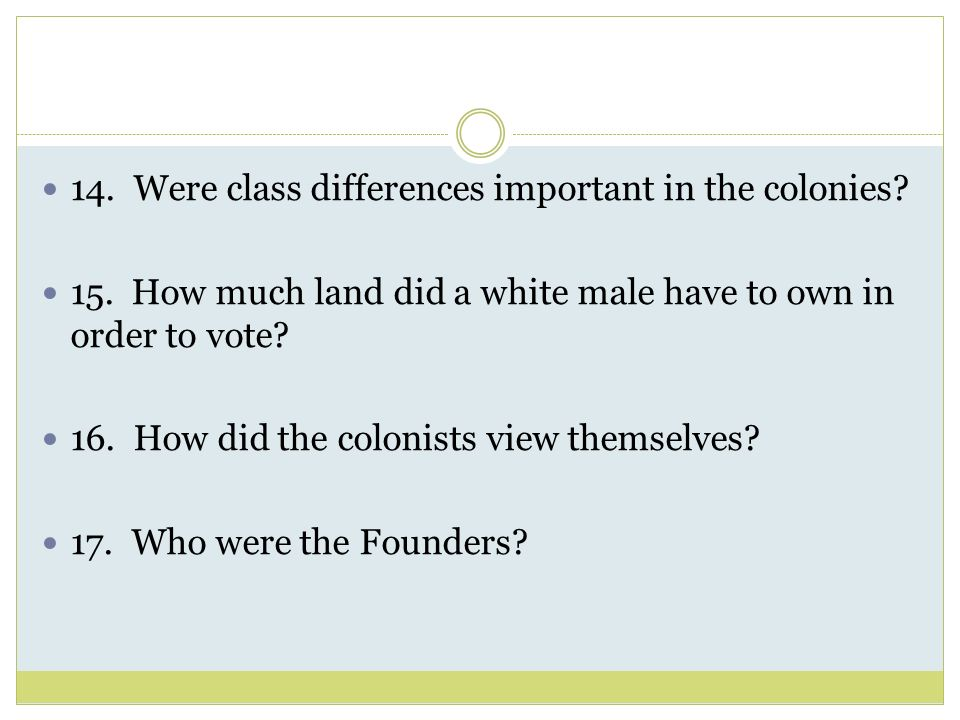 14. Were class differences important in the colonies