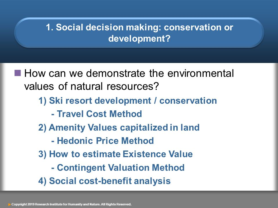 1. Social decision making: conservation or development