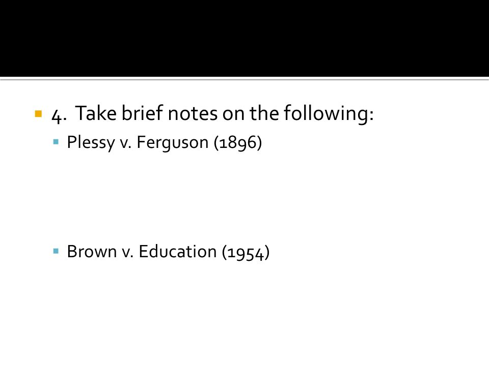 4. Take brief notes on the following: