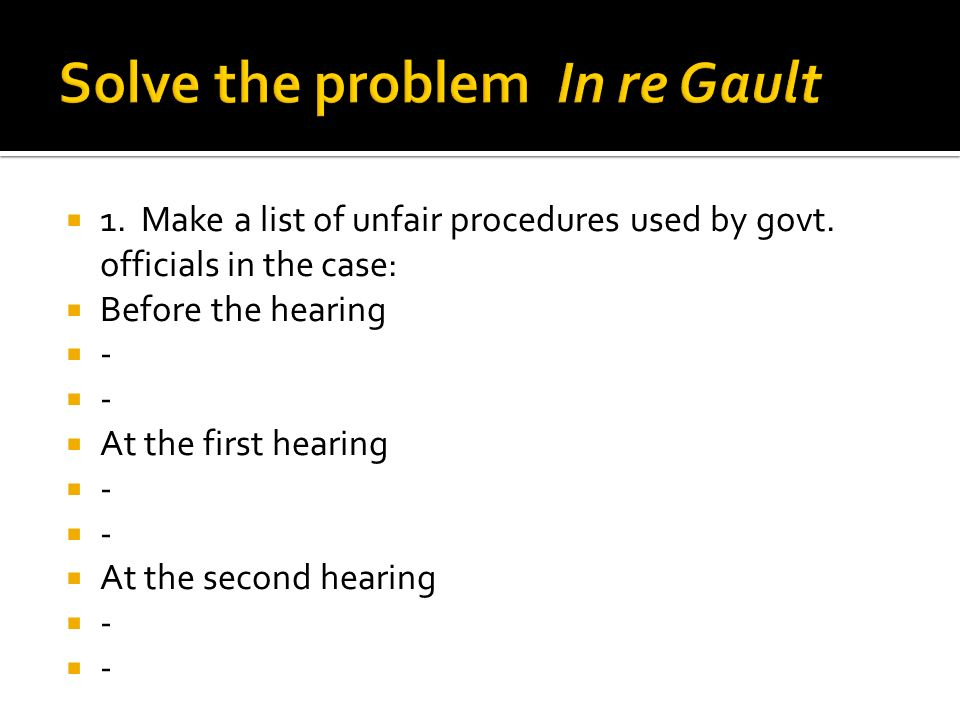 Solve the problem In re Gault