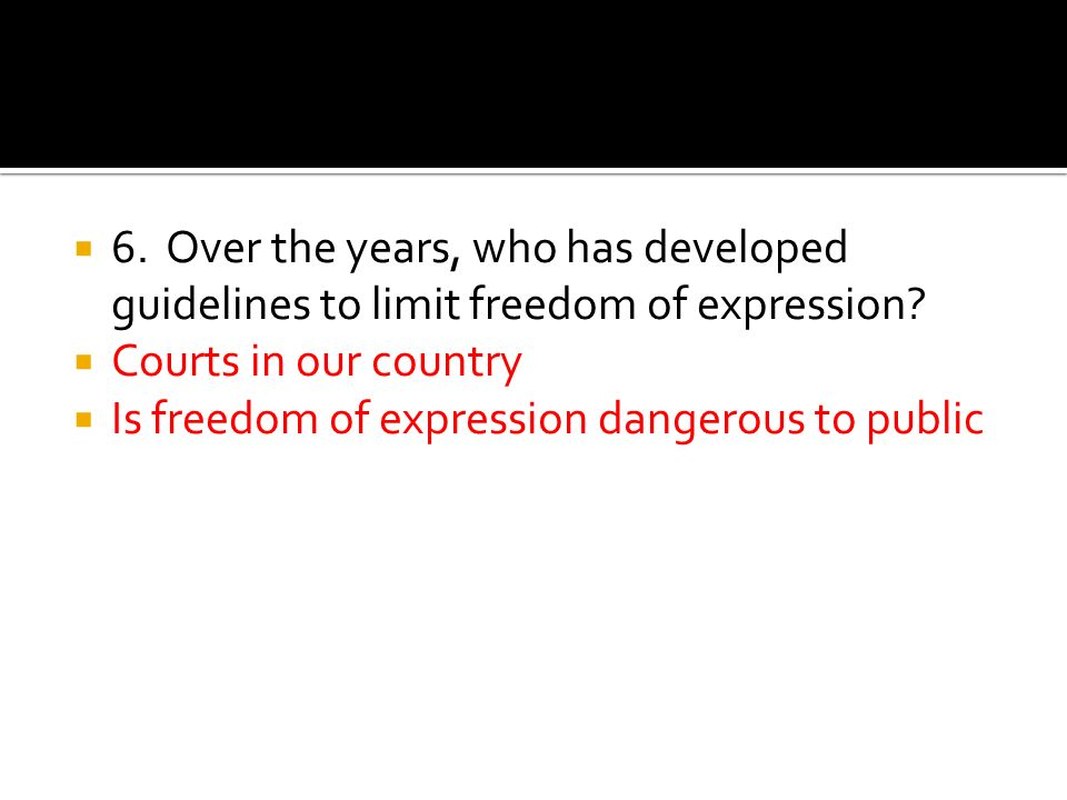 6. Over the years, who has developed guidelines to limit freedom of expression