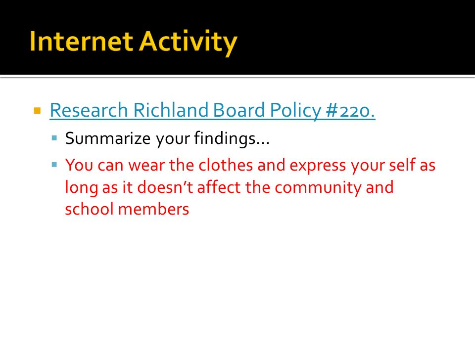Internet Activity Research Richland Board Policy #220.