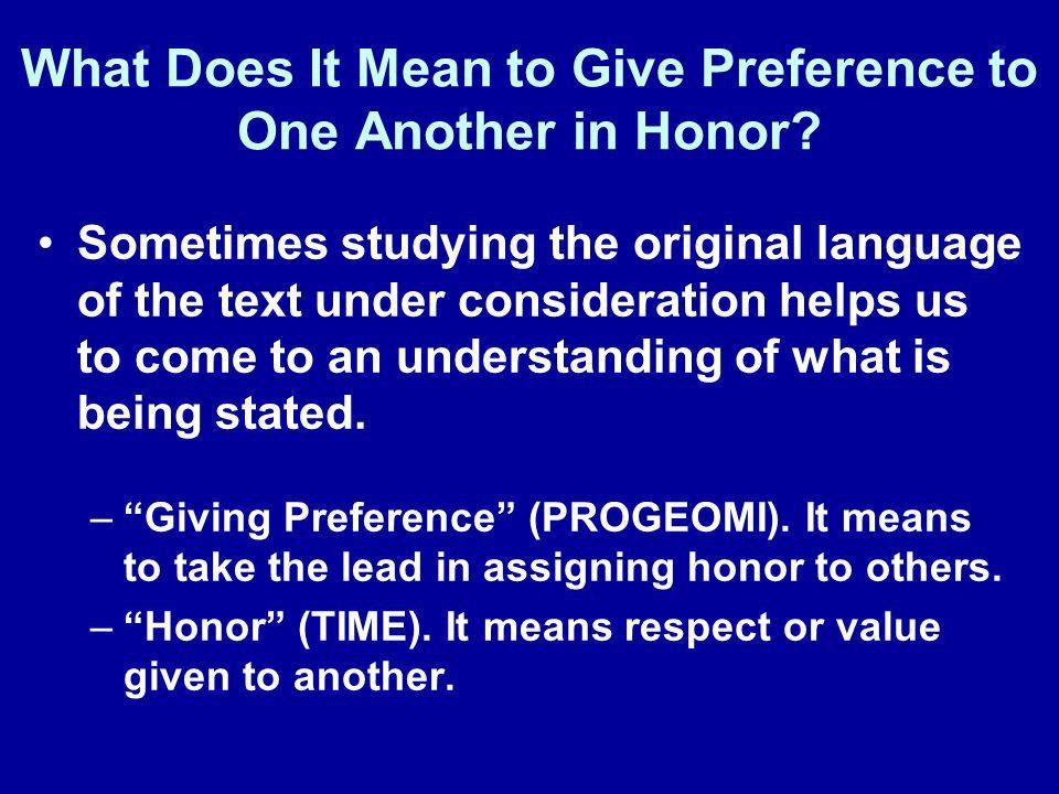 What Does It Mean to Give Preference to One Another in Honor