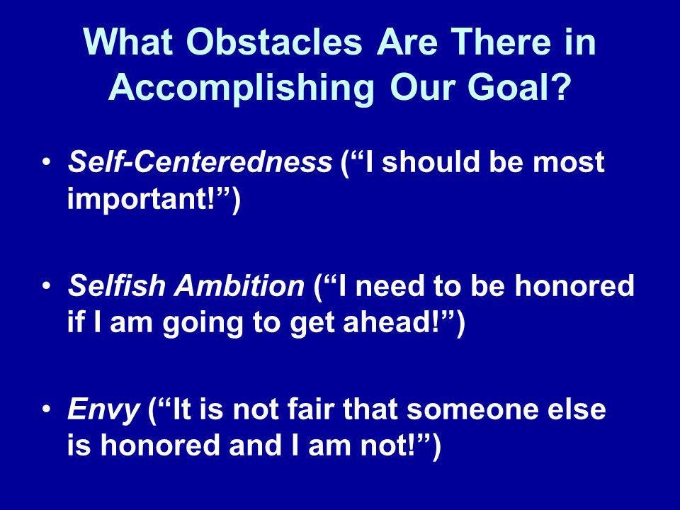 What Obstacles Are There in Accomplishing Our Goal