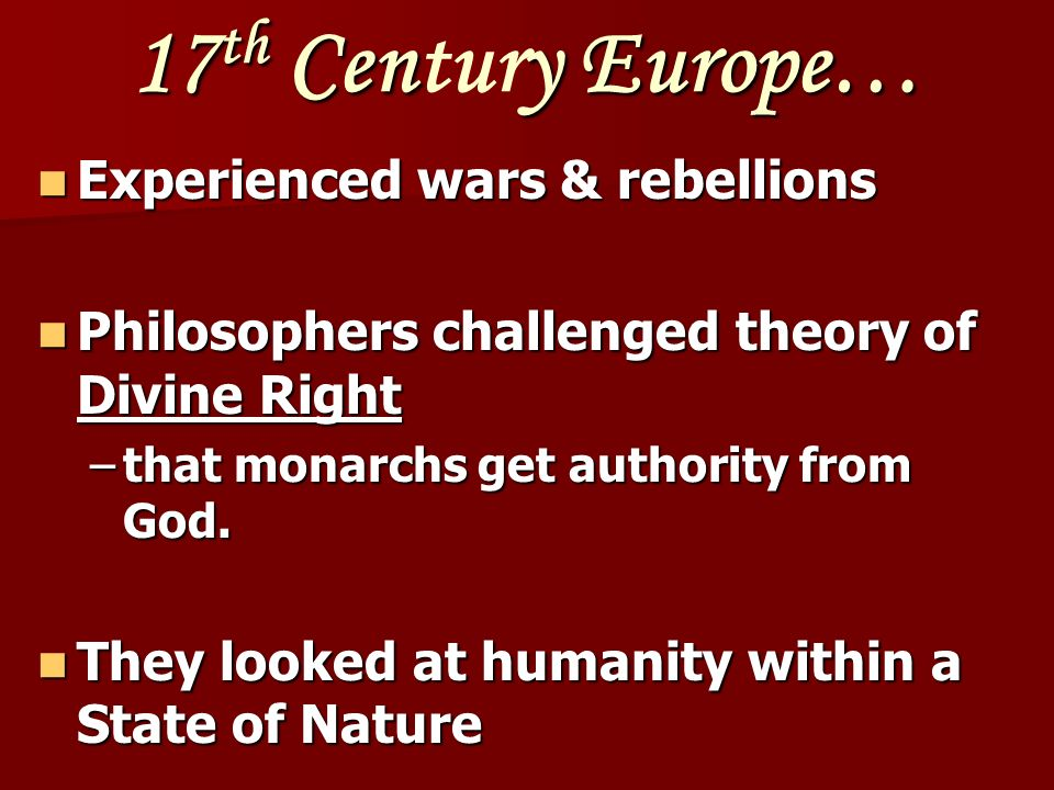 17th Century Europe… Experienced wars & rebellions