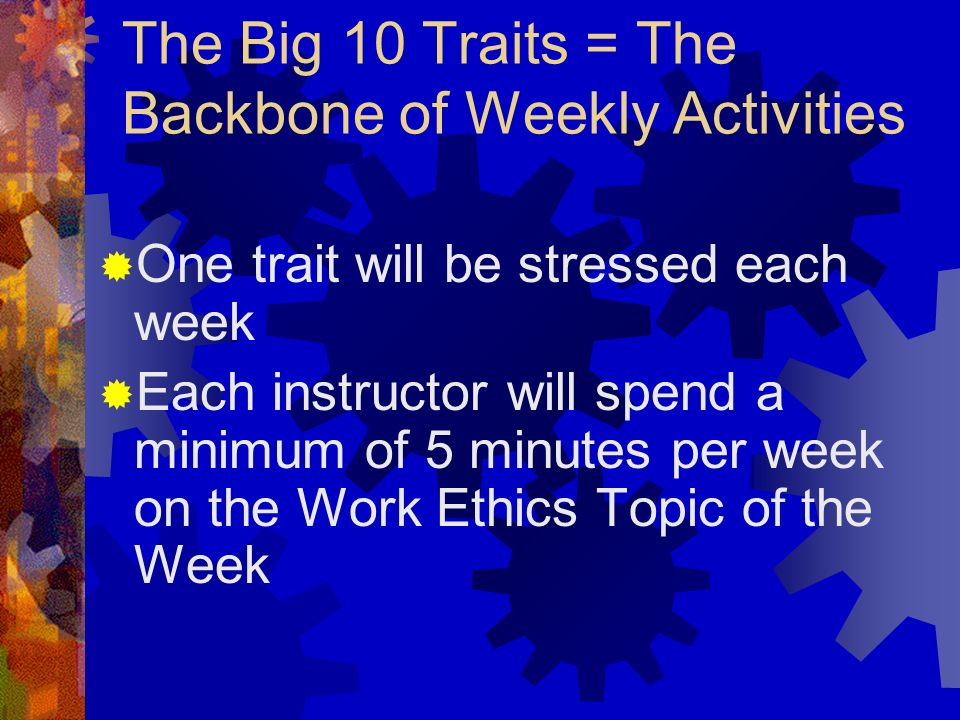 The Big 10 Traits = The Backbone of Weekly Activities