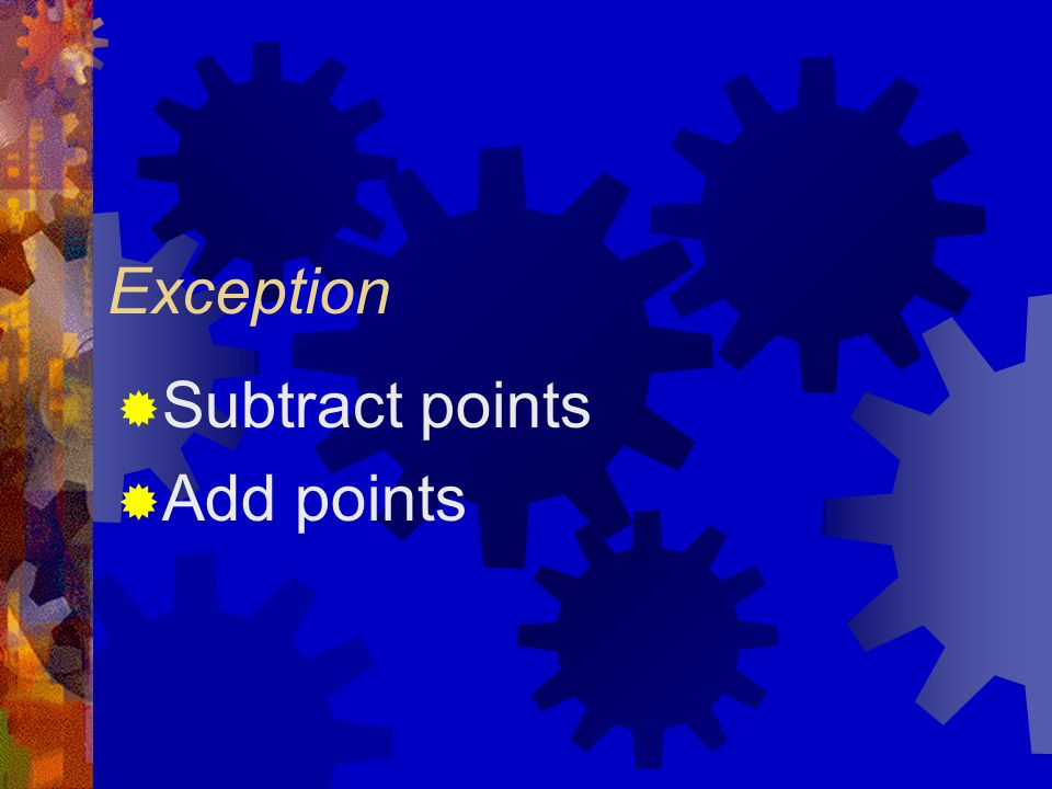 Exception Subtract points Add points