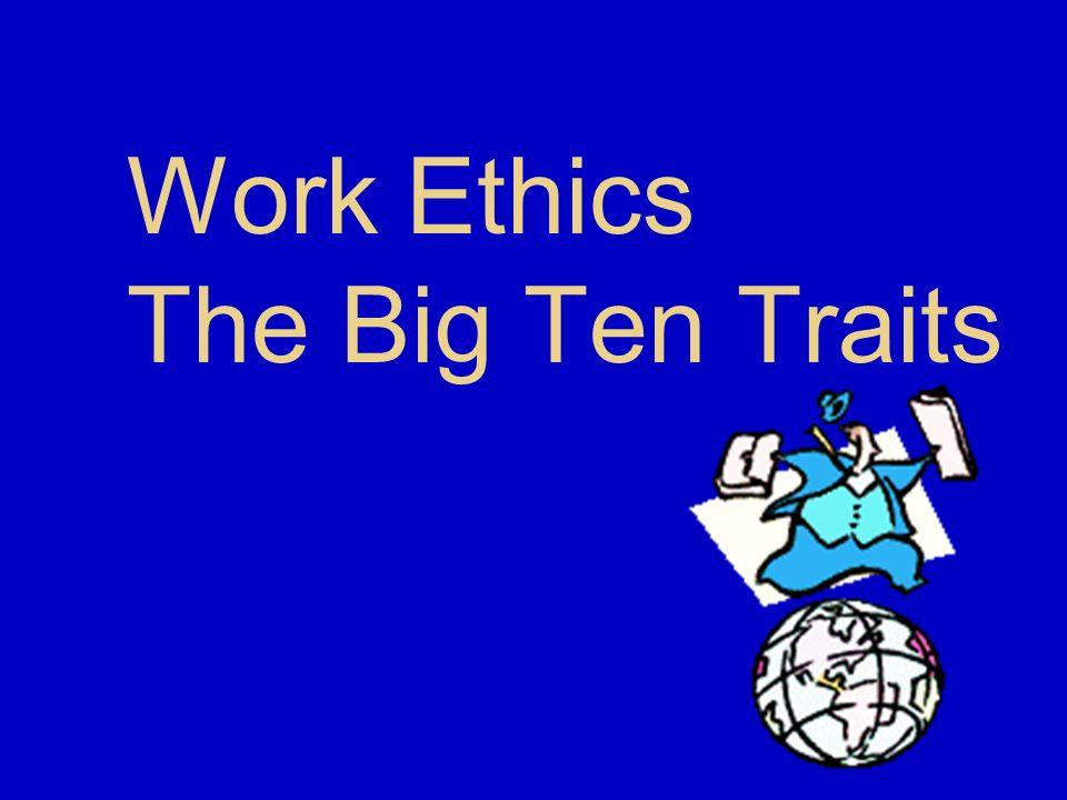 Work Ethics The Big Ten Traits