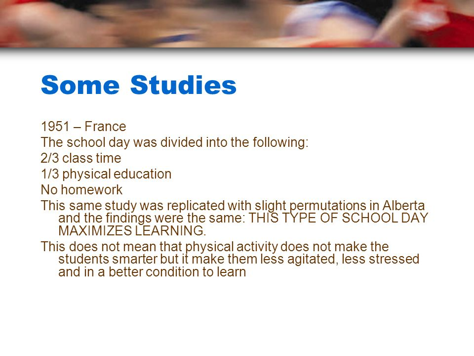 Some Studies 1951 – France. The school day was divided into the following: 2/3 class time. 1/3 physical education.