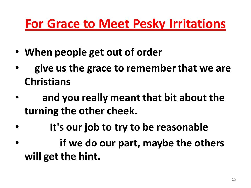 For Grace to Meet Pesky Irritations