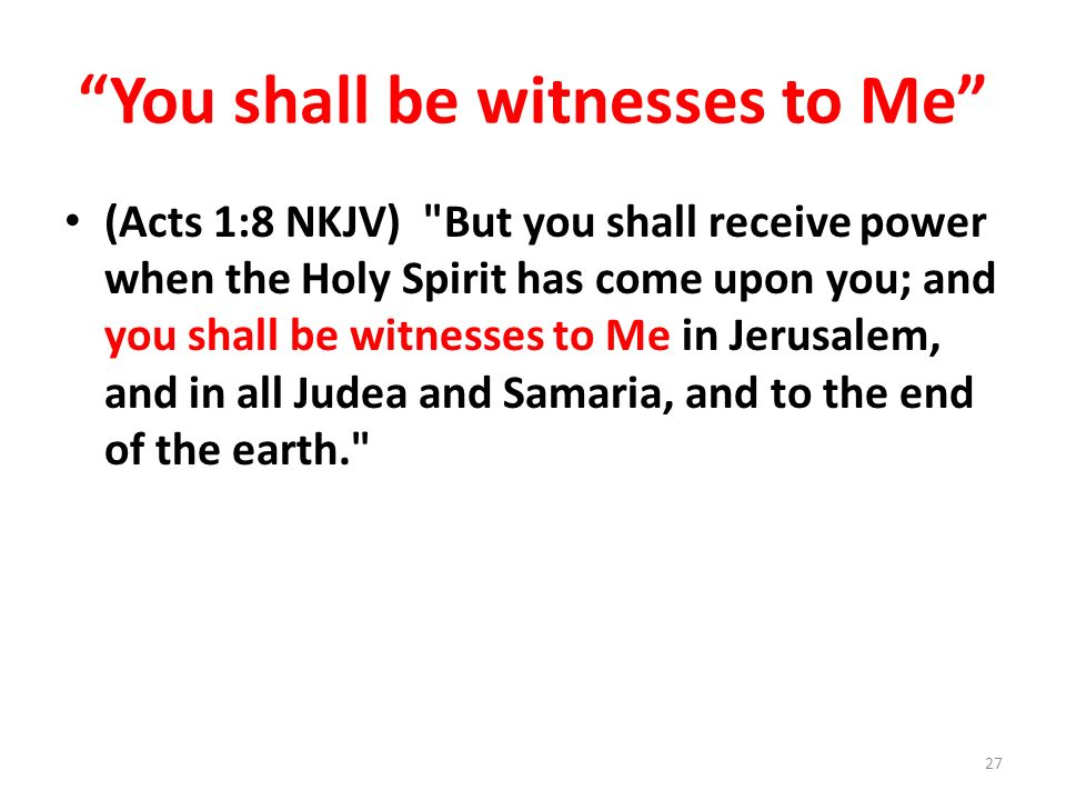 You shall be witnesses to Me