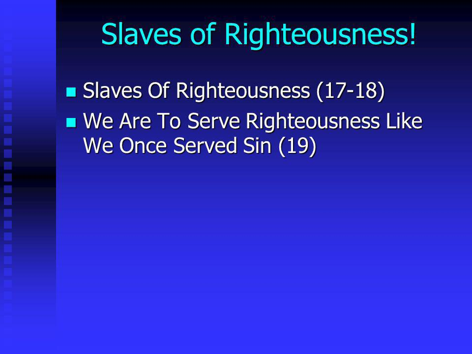 Slaves of Righteousness!