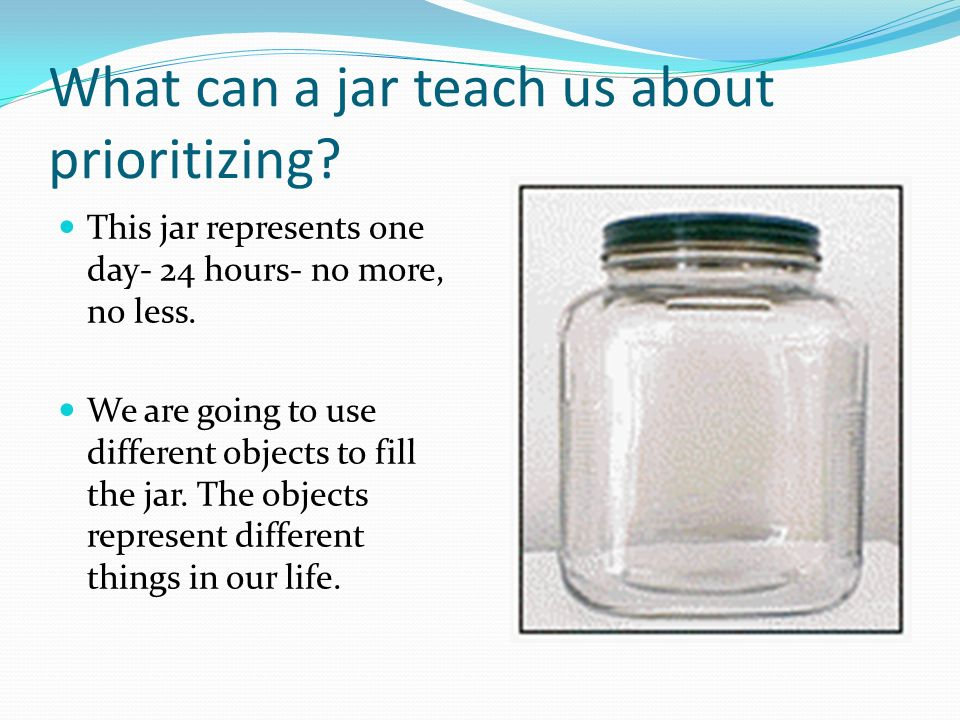 What can a jar teach us about prioritizing