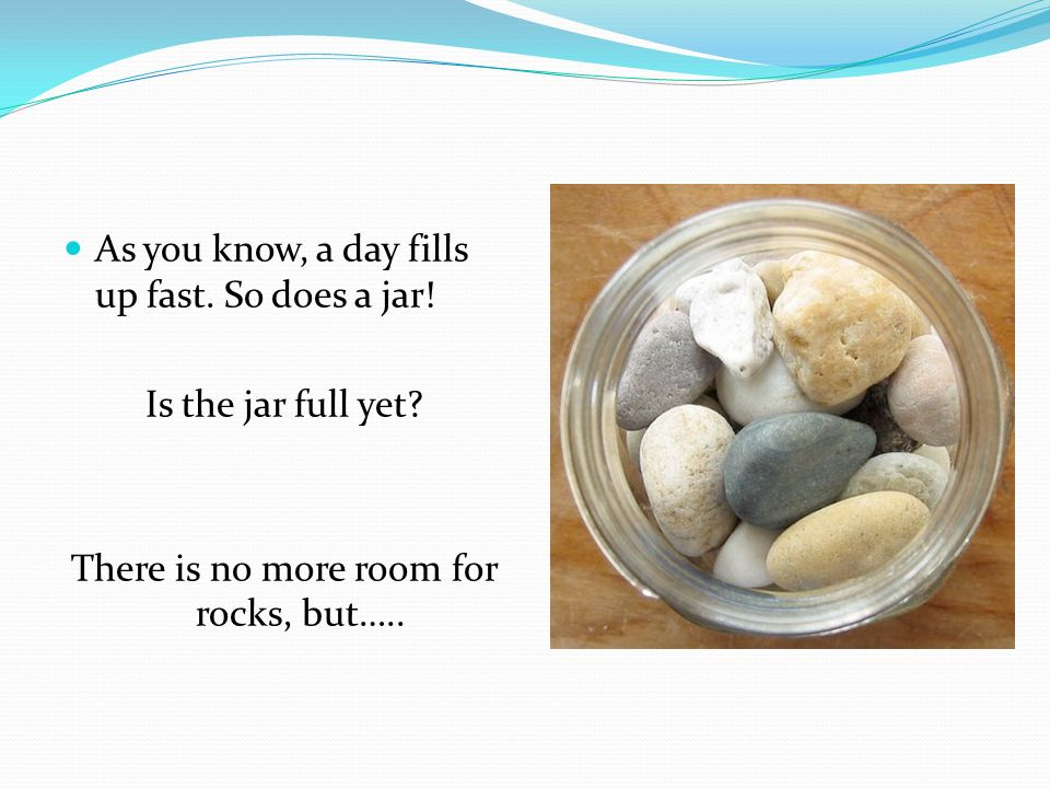 There is no more room for rocks, but…..